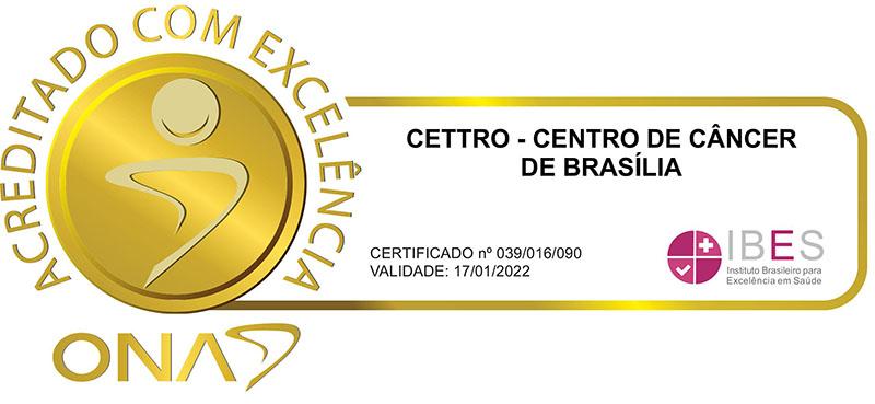 acreditado com excelência - CETTRO - CENTRO DE CANCÊR DE BRASÍLIA